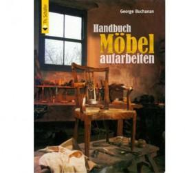 Handbuch Möbel aufarbeiten - HolzWerken