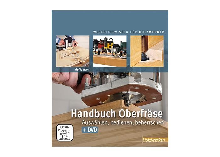 Handbuch Oberfräse - HolzWerken