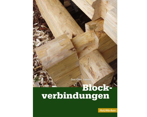 Blockverbindungen - HolzWerken
