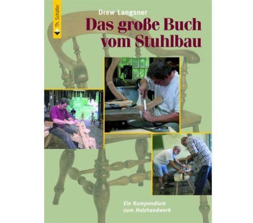 Das große Buch vom Stuhlbau - HolzWerken
