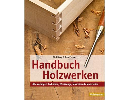 Handbuch Holzwerken - HolzWerken